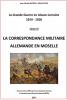 La Grande Guerre en Alsace-Lorraine 1914 - 1918